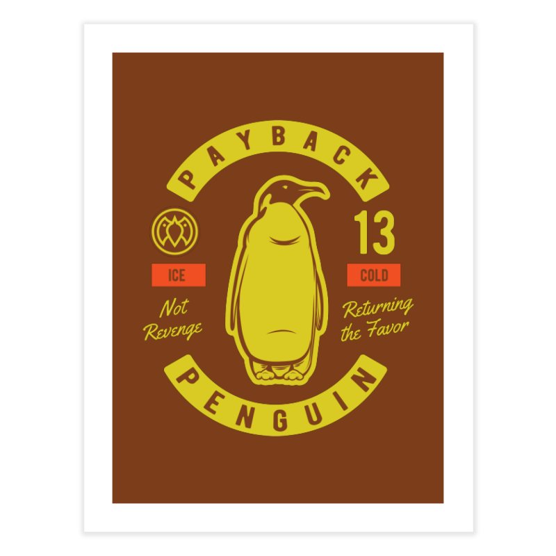 Payback Penguin - Ice Cold - Dark Home Fine Art Print by Payback Penguin