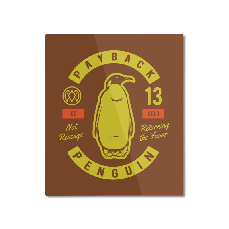 Payback Penguin - Ice Cold - Dark Home Mounted Aluminum Print by Payback Penguin