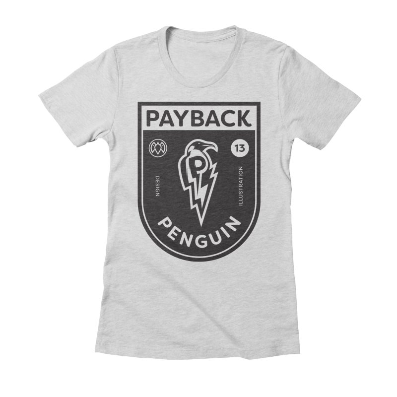 Payback Penguin Shocker Shield Women's Fitted T-Shirt by Payback Penguin