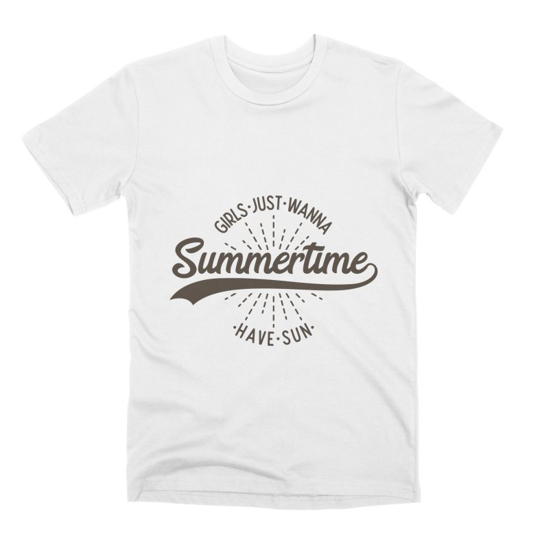 Summertime - Girls Just Wanna Have Sun Men's Premium T-Shirt by Pbatu's Artist Shop