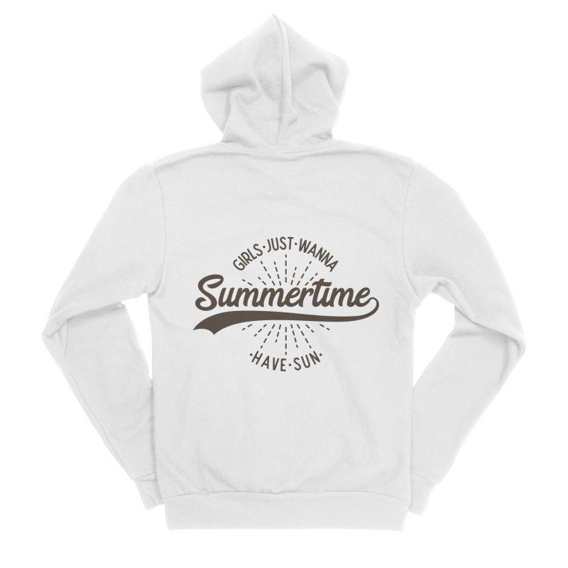 Summertime - Girls Just Wanna Have Sun Women's Sponge Fleece Zip-Up Hoody by Pbatu's Artist Shop