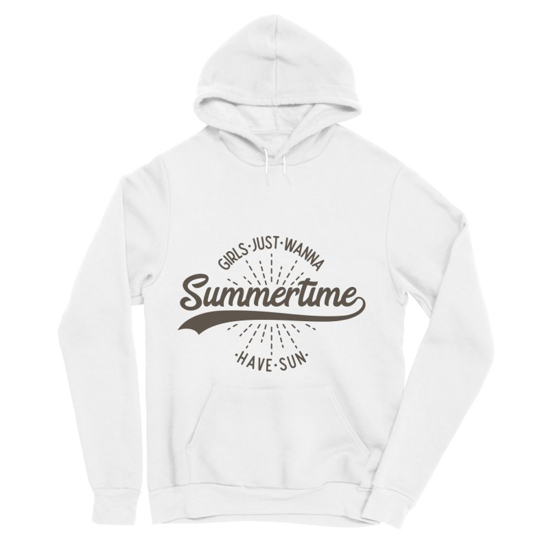 Summertime - Girls Just Wanna Have Sun Women's Sponge Fleece Pullover Hoody by Pbatu's Artist Shop