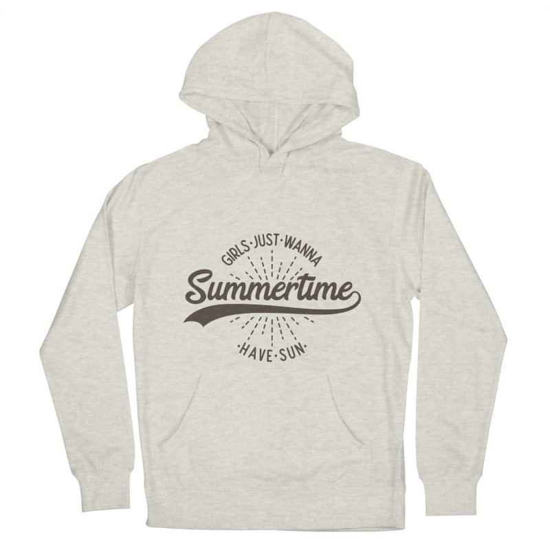 Summertime - Girls Just Wanna Have Sun Women's French Terry Pullover Hoody by Pbatu's Artist Shop