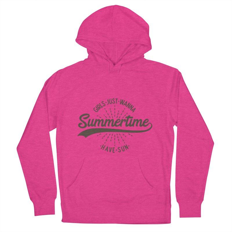 Summertime - Girls Just Wanna Have Sun Women's French Terry Pullover Hoody by Pbatu's Artist Shop