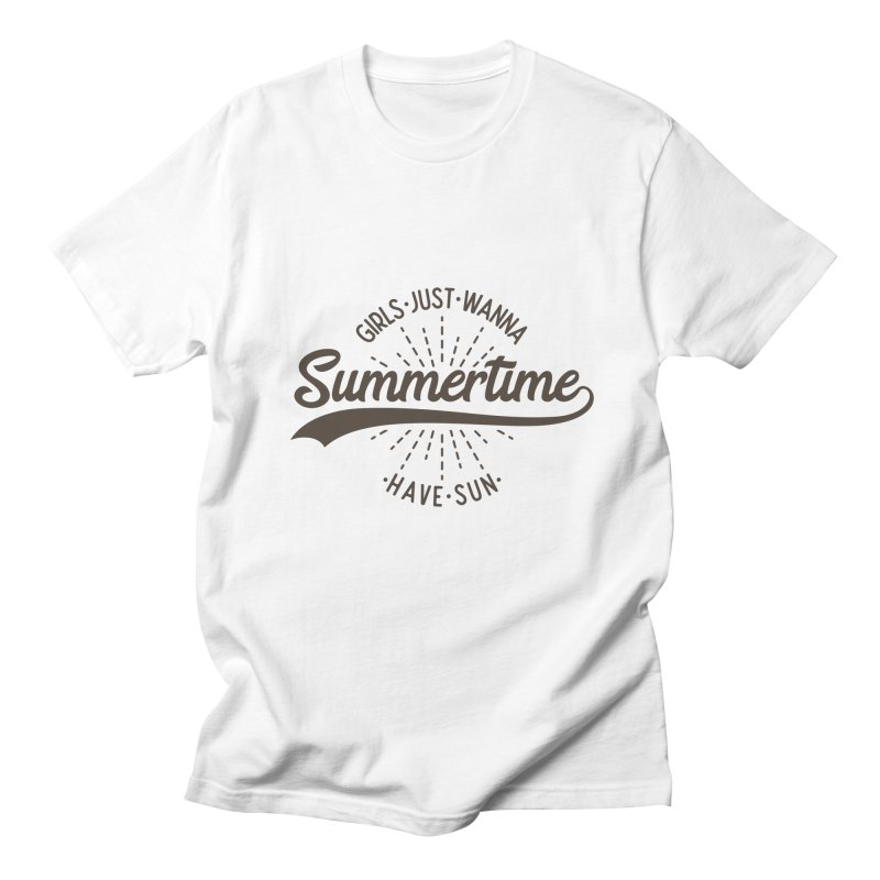 Summertime - Girls Just Wanna Have Sun Women's Regular Unisex T-Shirt by Pbatu's Artist Shop