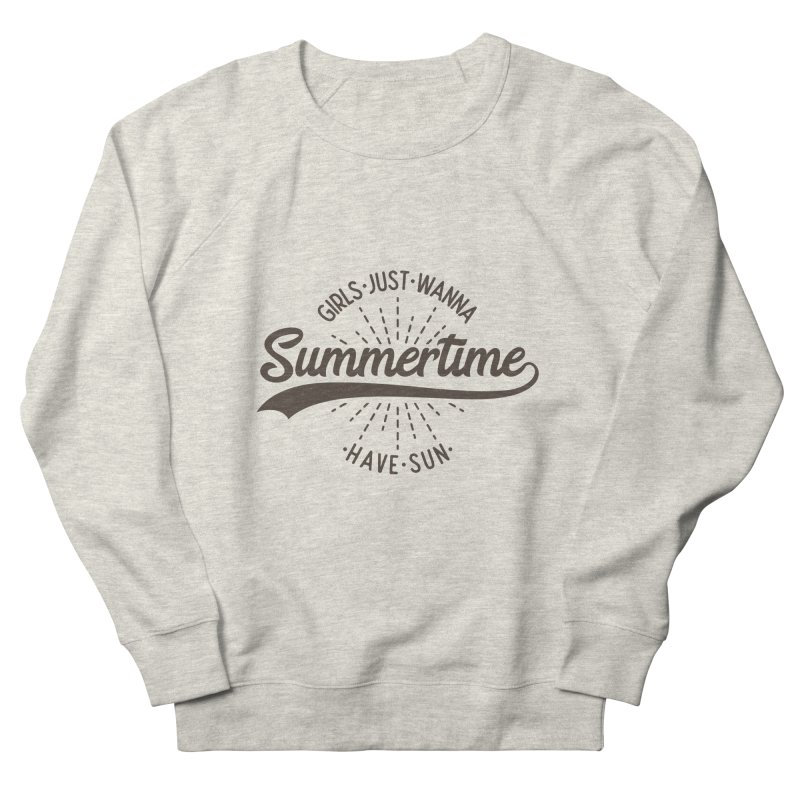 Summertime - Girls Just Wanna Have Sun Women's Sweatshirt by Pbatu's Artist Shop