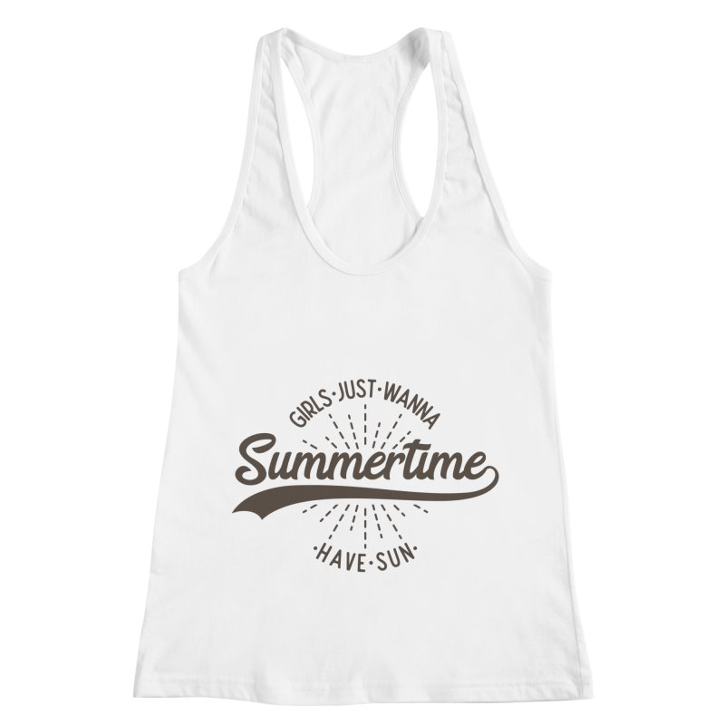 Summertime - Girls Just Wanna Have Sun Women's Racerback Tank by Pbatu's Artist Shop