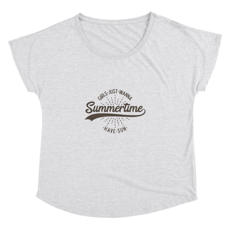 Summertime - Girls Just Wanna Have Sun Women's Dolman Scoop Neck by Pbatu's Artist Shop