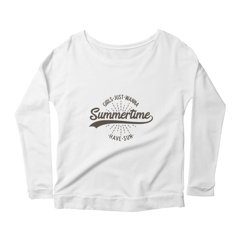 Summertime - Girls Just Wanna Have Sun Women's Scoop Neck Longsleeve T-Shirt by Pbatu's Artist Shop