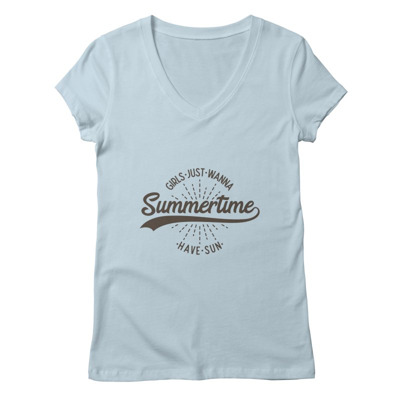 Summertime - Girls Just Wanna Have Sun Women's Regular V-Neck by Pbatu's Artist Shop