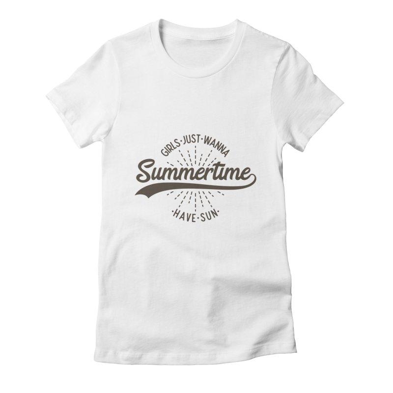 Summertime - Girls Just Wanna Have Sun Women's Fitted T-Shirt by Pbatu's Artist Shop