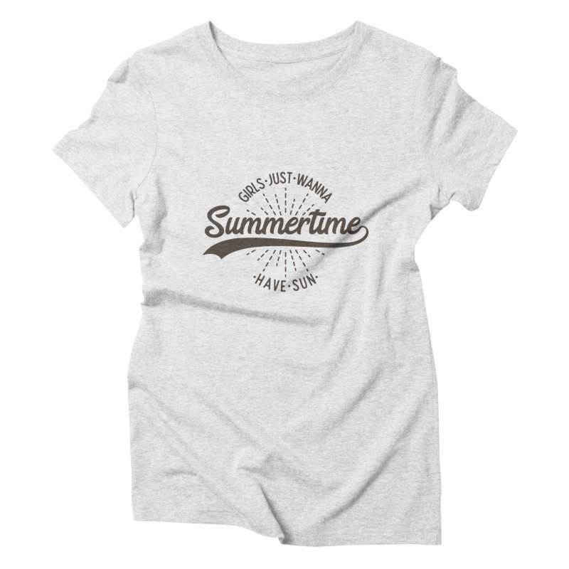 Summertime - Girls Just Wanna Have Sun Women's Triblend T-Shirt by Pbatu's Artist Shop