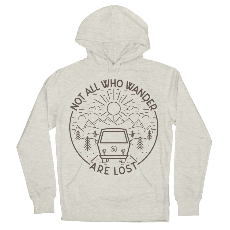 Not all Who Wander are Lost Women's French Terry Pullover Hoody by Pbatu's Artist Shop