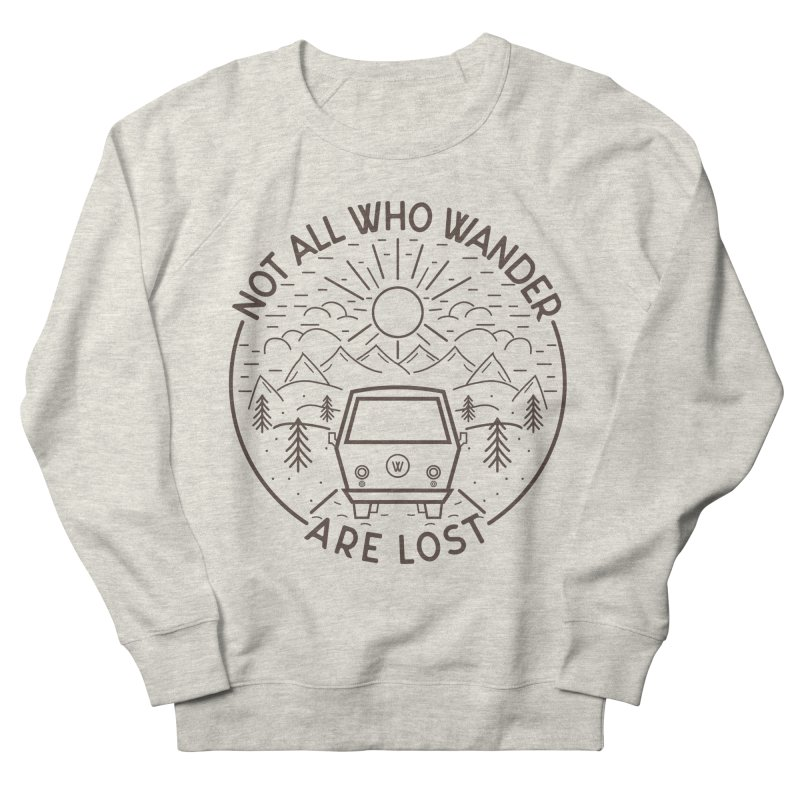 Not all Who Wander are Lost Men's French Terry Sweatshirt by Pbatu's Artist Shop