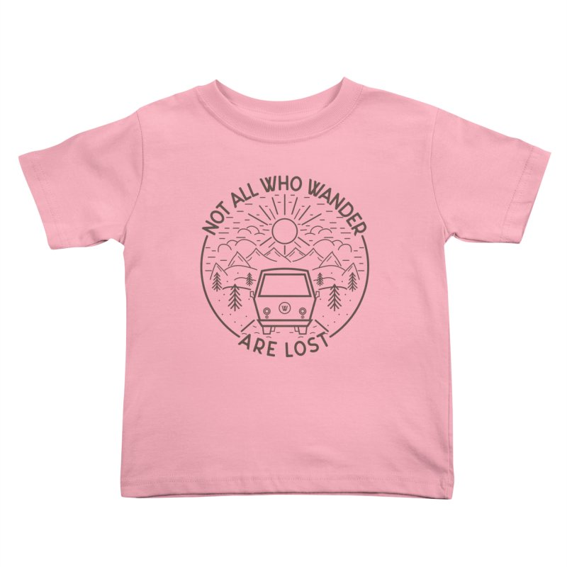 Not all Who Wander are Lost Kids Toddler T-Shirt by Pbatu's Artist Shop