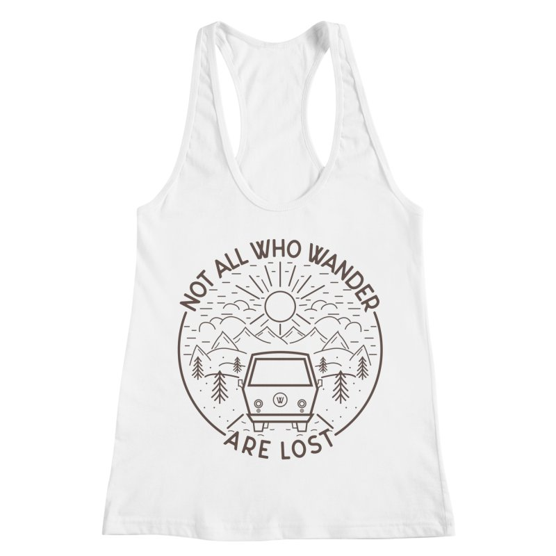 Not all Who Wander are Lost Women's Racerback Tank by Pbatu's Artist Shop