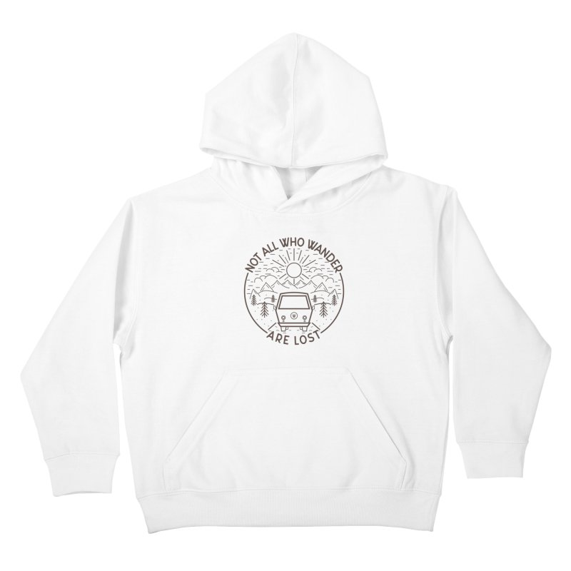 Not all Who Wander are Lost Kids Pullover Hoody by Pbatu's Artist Shop