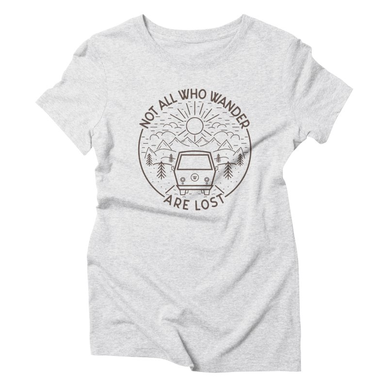 Not all Who Wander are Lost Women's Triblend T-Shirt by Pbatu's Artist Shop