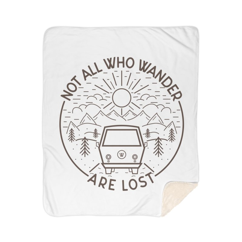 Not all Who Wander are Lost Home Sherpa Blanket Blanket by Pbatu's Artist Shop