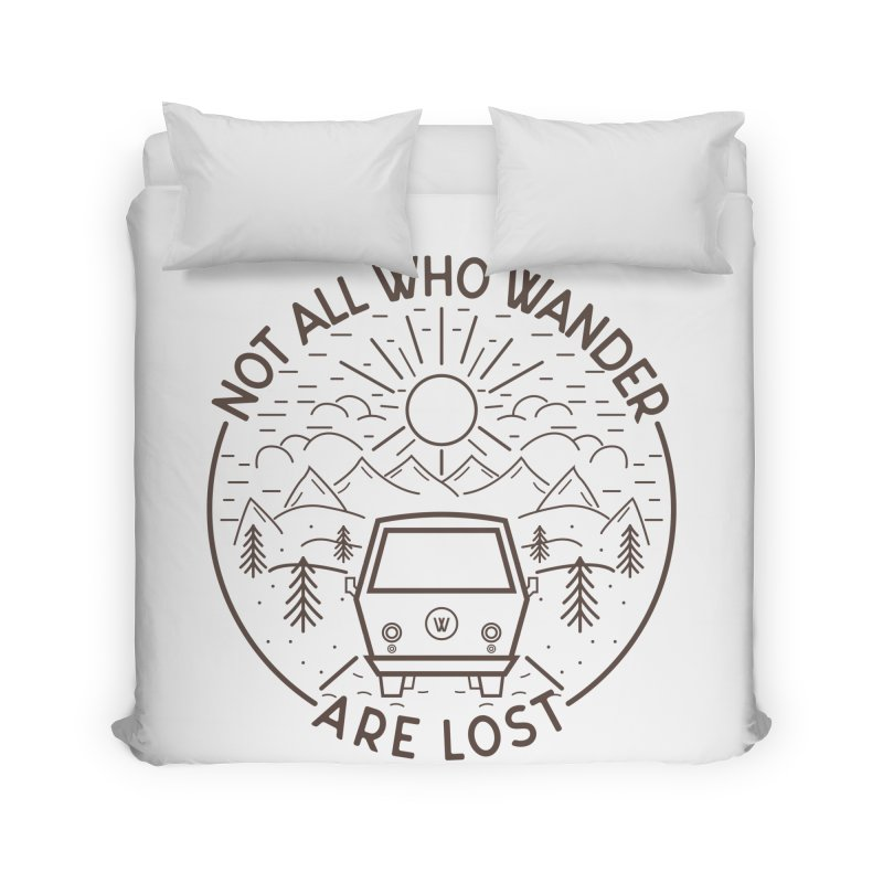 Not all Who Wander are Lost Home Duvet by Pbatu's Artist Shop