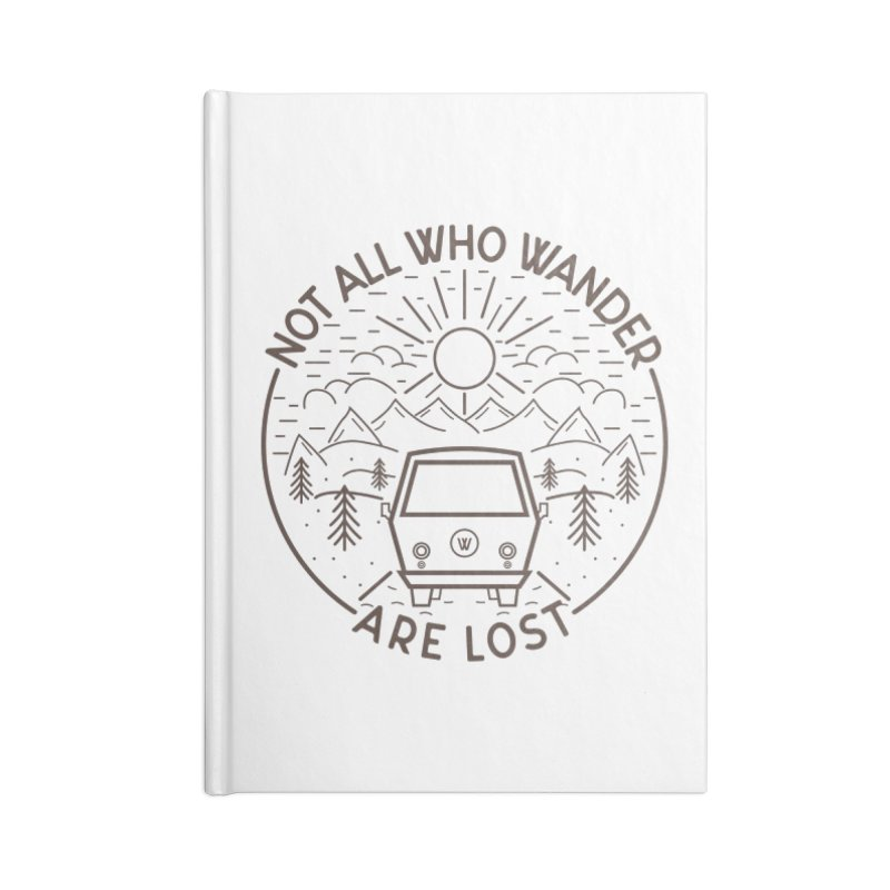 Not all Who Wander are Lost Accessories Blank Journal Notebook by Pbatu's Artist Shop