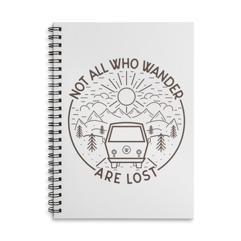 Not all Who Wander are Lost Accessories Lined Spiral Notebook by Pbatu's Artist Shop
