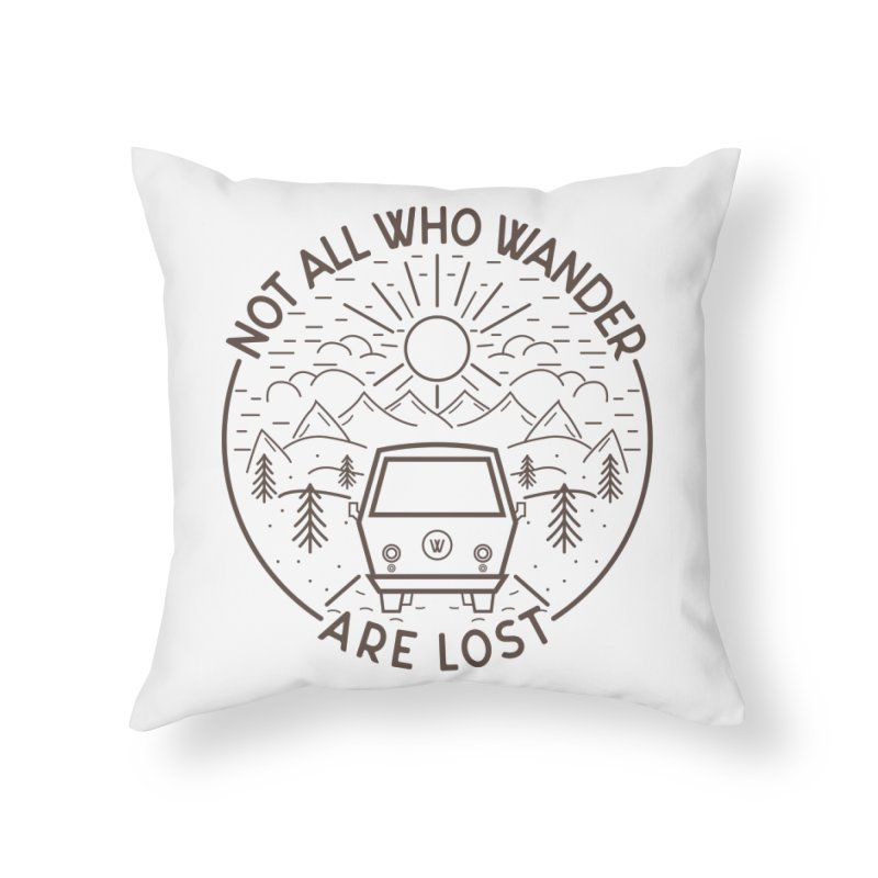 Not all Who Wander are Lost Home Throw Pillow by Pbatu's Artist Shop