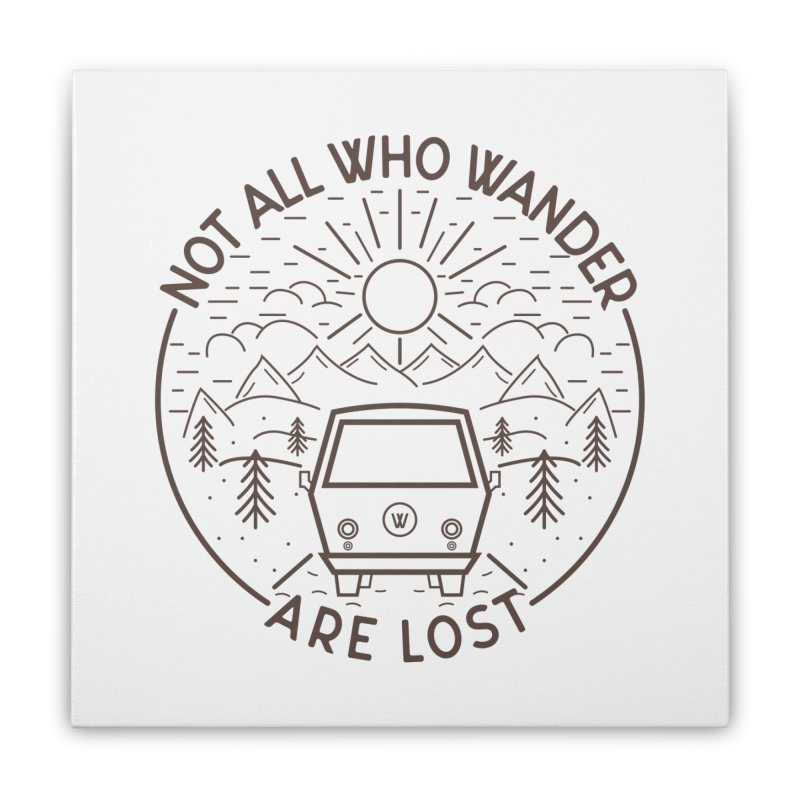 Not all Who Wander are Lost Home Stretched Canvas by Pbatu's Artist Shop