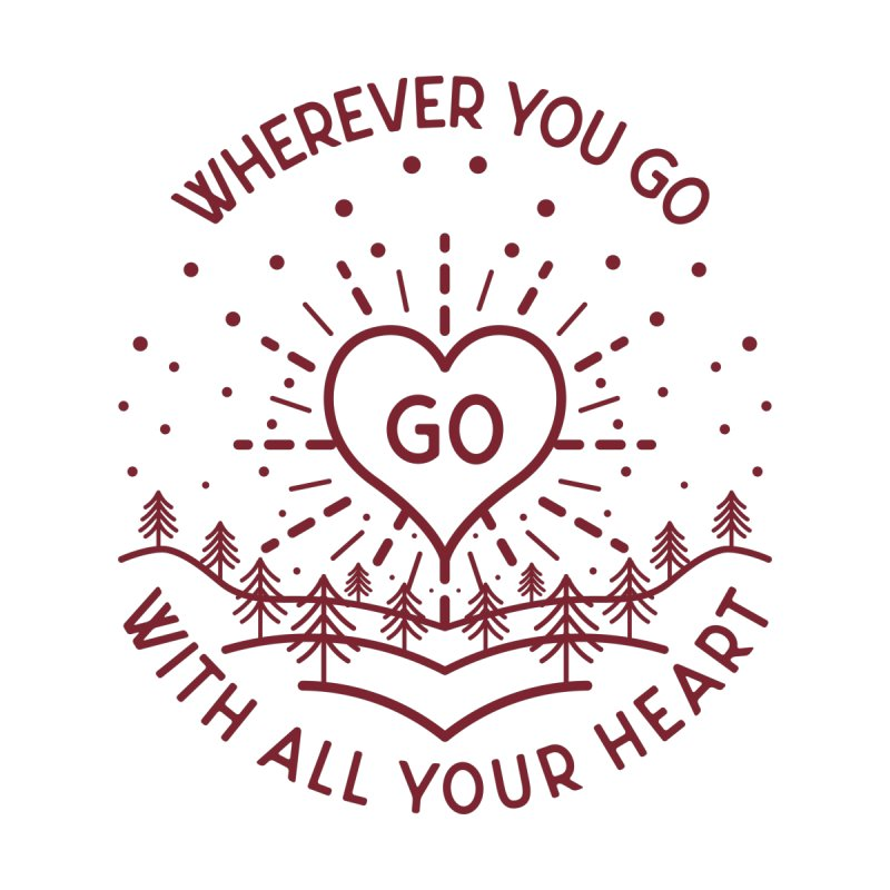 Wherever You Go, Go With All Your Heart Accessories Sticker by Pbatu's Artist Shop