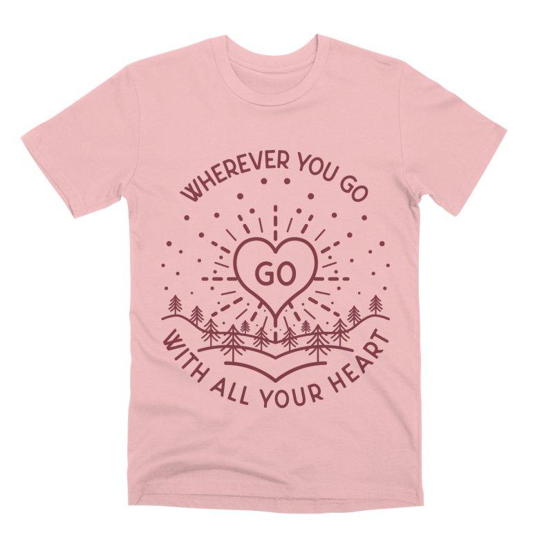 Wherever You Go, Go With All Your Heart Men's Premium T-Shirt by Pbatu's Artist Shop