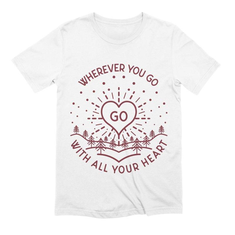 Wherever You Go, Go With All Your Heart Men's Extra Soft T-Shirt by Pbatu's Artist Shop