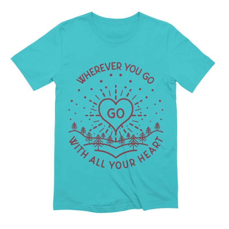 Wherever You Go, Go With All Your Heart Men's Extra Soft T-Shirt by Pbatu's Artist Shop