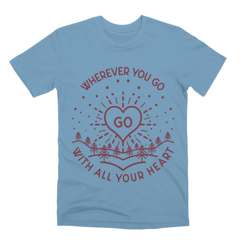 Wherever You Go, Go With All Your Heart Men's Premium T-Shirt by Pbatu's Artist Shop