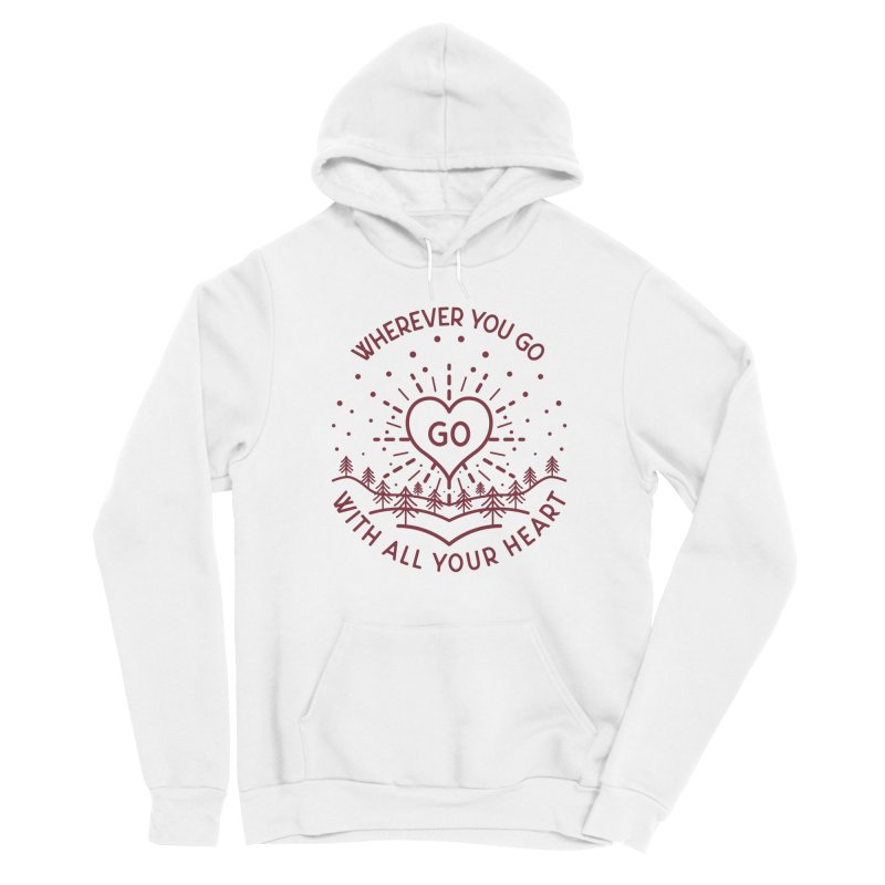 Wherever You Go, Go With All Your Heart Women's Sponge Fleece Pullover Hoody by Pbatu's Artist Shop