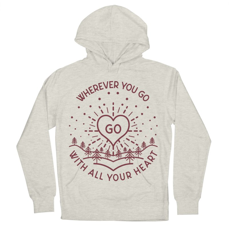 Wherever You Go, Go With All Your Heart Women's French Terry Pullover Hoody by Pbatu's Artist Shop