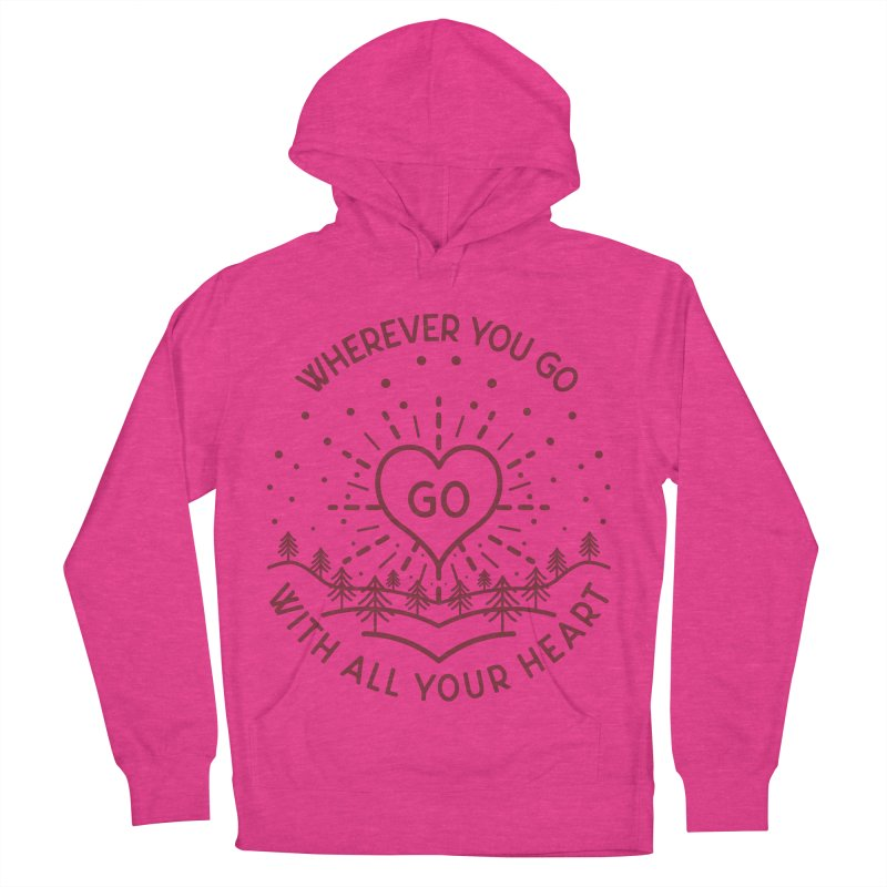 Wherever You Go, Go With All Your Heart Women's Pullover Hoody by Pbatu's Artist Shop