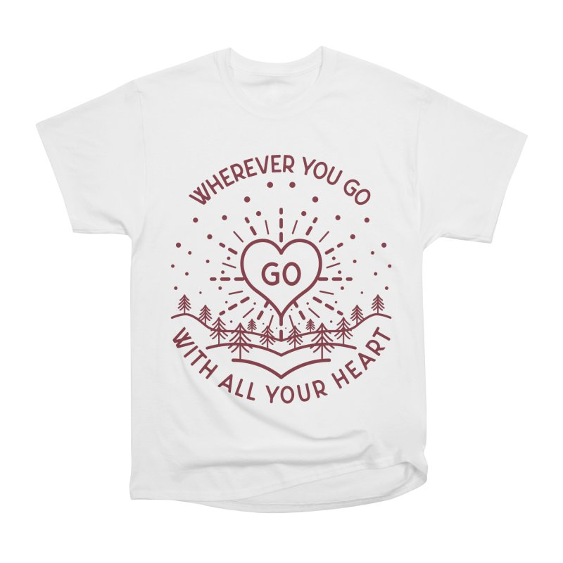 Wherever You Go, Go With All Your Heart Women's Heavyweight Unisex T-Shirt by Pbatu's Artist Shop
