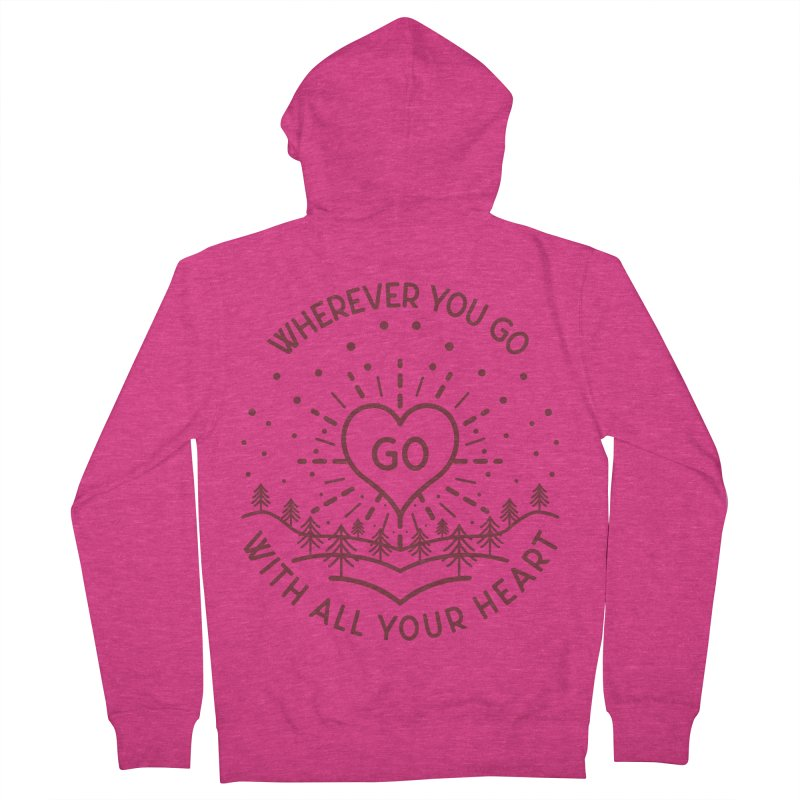 Wherever You Go, Go With All Your Heart Women's French Terry Zip-Up Hoody by Pbatu's Artist Shop