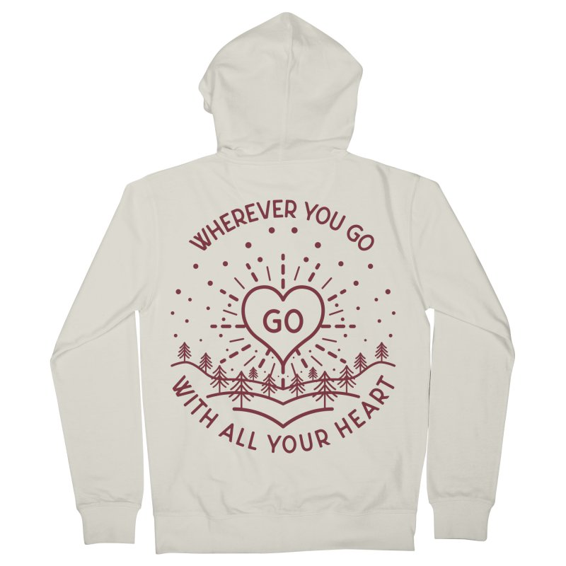 Wherever You Go, Go With All Your Heart Men's French Terry Zip-Up Hoody by Pbatu's Artist Shop