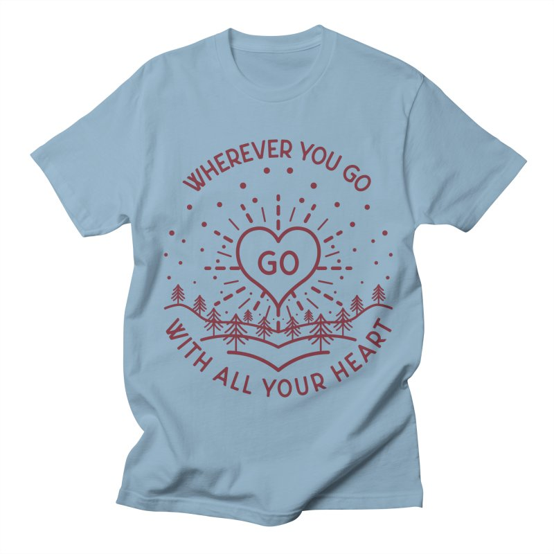 Wherever You Go, Go With All Your Heart Men's Regular T-Shirt by Pbatu's Artist Shop