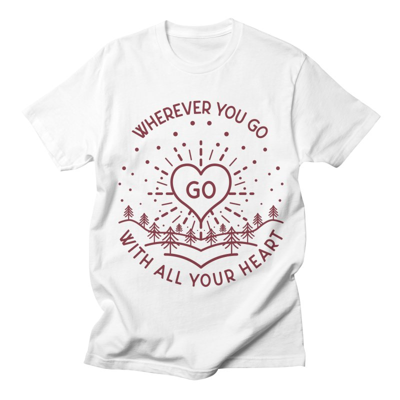Wherever You Go, Go With All Your Heart Men's Regular T-Shirt by Pbatu's Artist Shop
