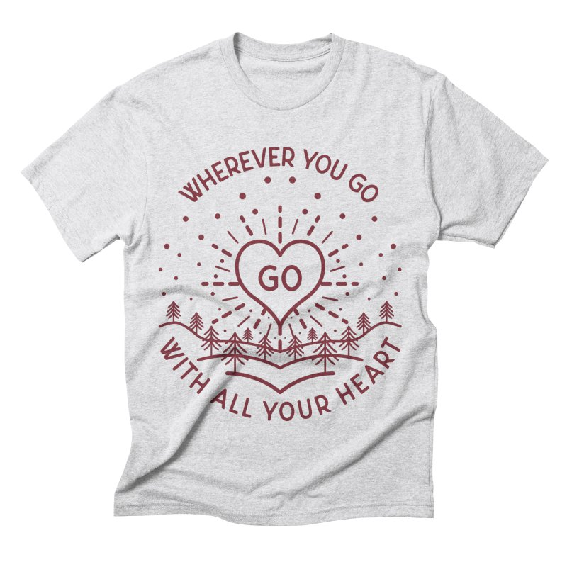 Wherever You Go, Go With All Your Heart Men's Triblend T-Shirt by Pbatu's Artist Shop