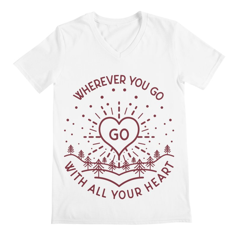Wherever You Go, Go With All Your Heart Men's Regular V-Neck by Pbatu's Artist Shop