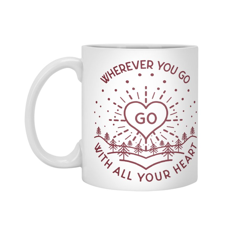Wherever You Go, Go With All Your Heart Accessories Standard Mug by Pbatu's Artist Shop