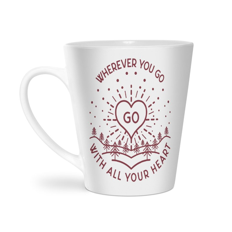 Wherever You Go, Go With All Your Heart Accessories Latte Mug by Pbatu's Artist Shop