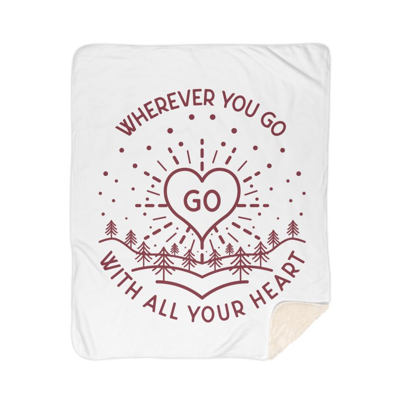 Wherever You Go, Go With All Your Heart Home Sherpa Blanket Blanket by Pbatu's Artist Shop