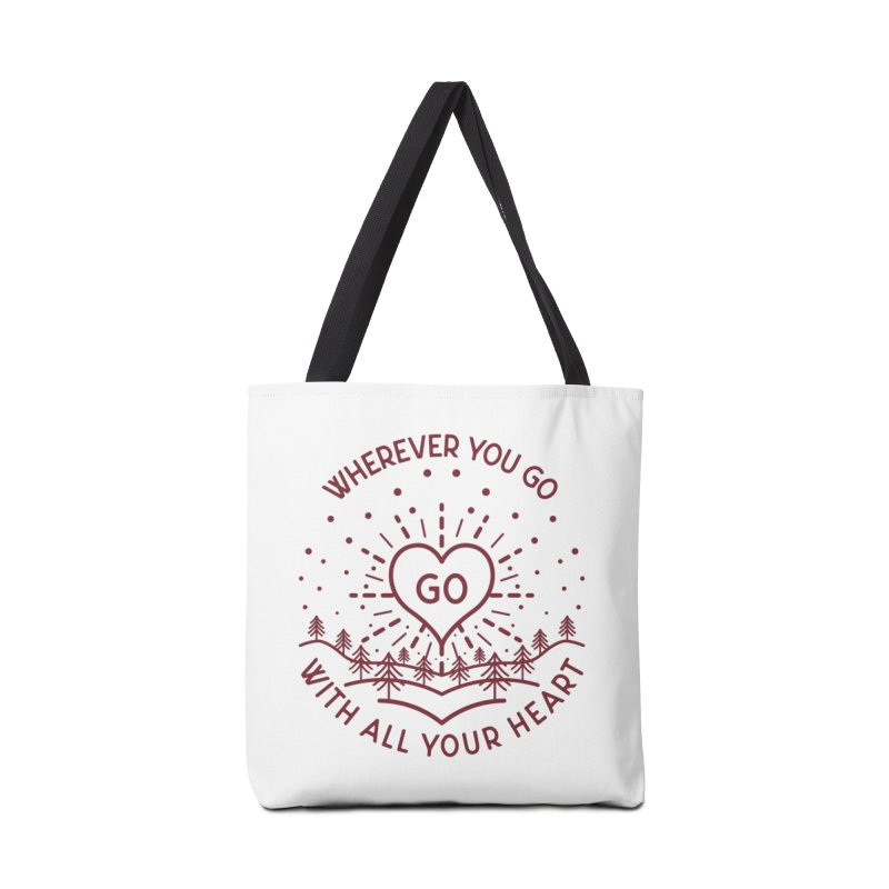 Wherever You Go, Go With All Your Heart Accessories Tote Bag Bag by Pbatu's Artist Shop