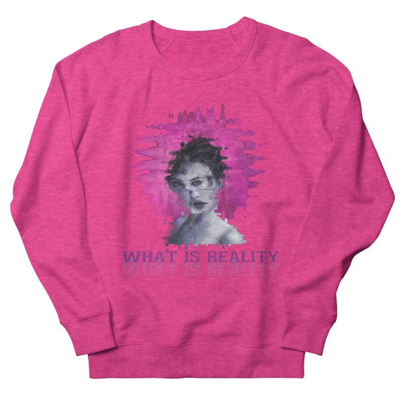 Reality Women's French Terry Sweatshirt by Pbatu's Artist Shop