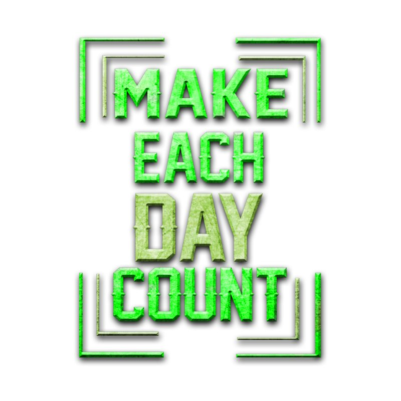 Make it Count by Pbatu's Artist Shop