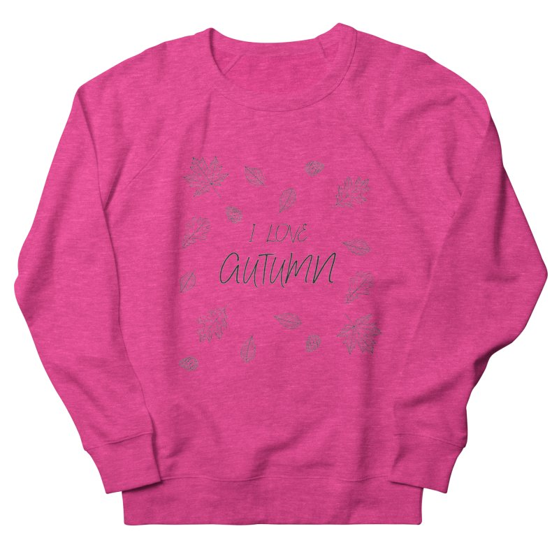 I love autumn (black) Women's Sweatshirt by Pbatu's Artist Shop